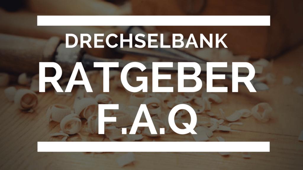 Drechselbank Ratgeber FAQ Blog Artikel